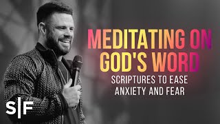 Meditating On God's Word: Scriptures To Ease Anxiety And Fear   Steven Furtick