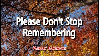 Please Don't Stop Remembering - Randy Edelman (KARAOKE VERSION)