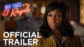 BAD TIMES AT THE EL ROYALE | OFFICIAL HD TRAILER #2 | 2018