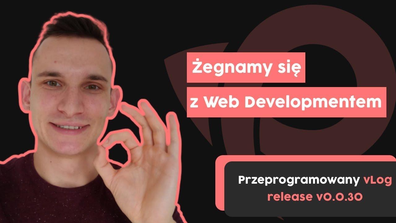 Żegnamy się z Web Developmentem | Przeprogramowany vlog v0.0.30 cover image