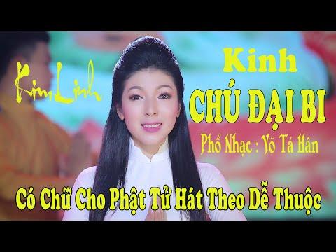 KINH CHÚ ĐẠI BI - 大 悲 咒 - Kim Linh (Có chữ cho phật tử hát theo dễ thuộc)