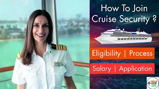 How To Become Cruise Security ? / Requirement , Process , Salary , Benefits and Courses  / IAJ