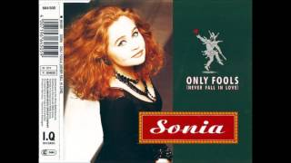 SONIA-  Only Fools (Never Fall in Love )