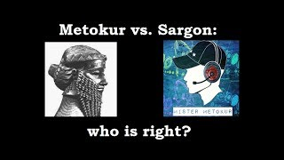 METOKUR VS SARGON: WHO IS RIGHT?