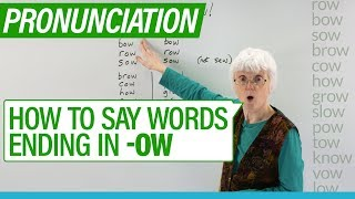 English Pronunciation: How to say words ending with -OW: grow, cow, slow, now...