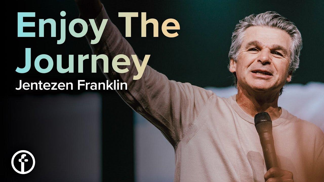 Enjoy The Journey by Pastor Jentezen Franklin