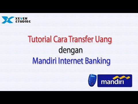 Cara Transfer Uang dengan Mandiri Internet Banking