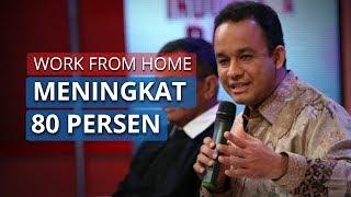 Masa WFH di Jakarta Diperpanjang, Anies: Mudah-mudahan Ini Fase PSBB Terakhir