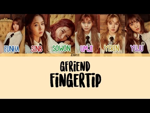 GFriend - FINGERTIP [Han/Rom/Eng] Picture + Color Coded Lyrics HD