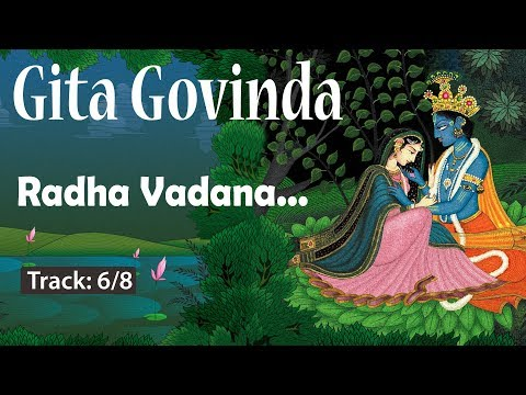 Radha Vadana Vilochana Vikasita.... Gita Govinda, Eternal love of Radha and Krishana| Track 6/8