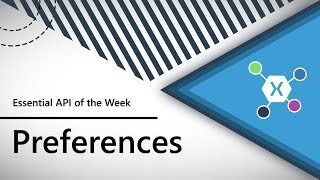 Preferences (Xamarin.Essentials API of the Week)