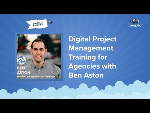 Digital Project Management Training for Agencies with Ben Aston ...