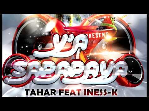 Tahar Feat Ines K - Y'a Sapapaya