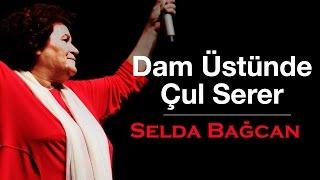 Selda Bağcan - Dam Üstünde Çul Serer