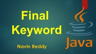 #6.10 Java Tutorial   Final Keyword