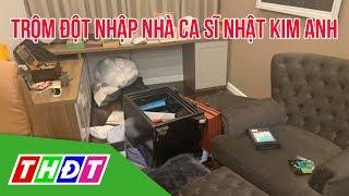 Trộm đột nhập biệt thự ca sĩ Nhật Kim Anh lấy hơn 5 tỉ đồng | THDT