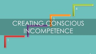 Creating Conscious Incompetence