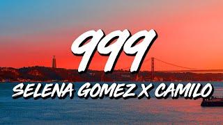 Selena Gomez x Camilo - 999 (Letra/Lyrics)