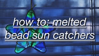 How To: Melted Bead Sun Catchers