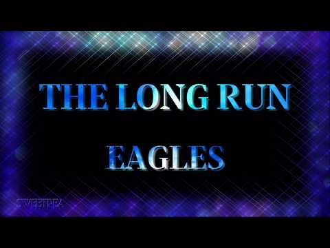 Eagles - The Long Run ☆ʟʏʀɪᴄs☆ LIVE☆