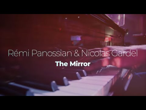 "Nicolas Gardel & Rémi Panossian ""The Mirror"""