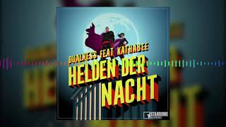 DualXess Feat. Kathabee   Helden Der Nacht (Official Video)