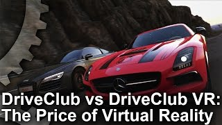 DriveClub VR vs DriveClub: The Price of Virtual Reality