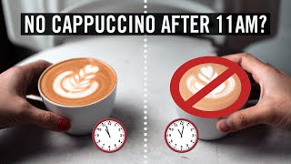 Why Italians Dont Drink A Cappuccino After 11am