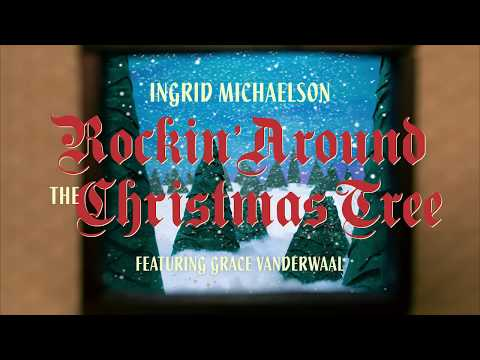 "Ingrid Michaelson feat. Grace Vanderwaal ""Rockin' Around The Christmas Tree"""