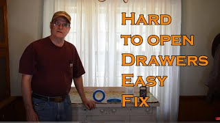 Hard to open Drawers Easy Fix