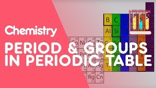What Are Periods & Groups In The Periodic Table? | Properties of Matter | Chemistry | FuseSchool