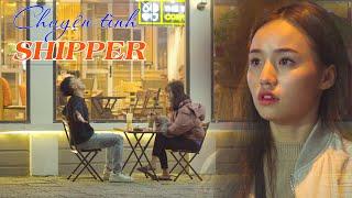 Chuyện Tình Chàng Shipper | Phim Tình Cảm Gãy Media