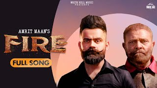 Fire (Full Song) | Amrit Maan | Pankaj Batra | Deep Jandu | Latest Punjabi Song 2020
