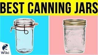 10 Best Canning Jars 2019