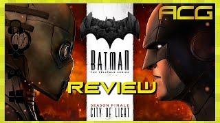 Batman: The Telltale Series Episode 5 Review City of Light & Season Review
