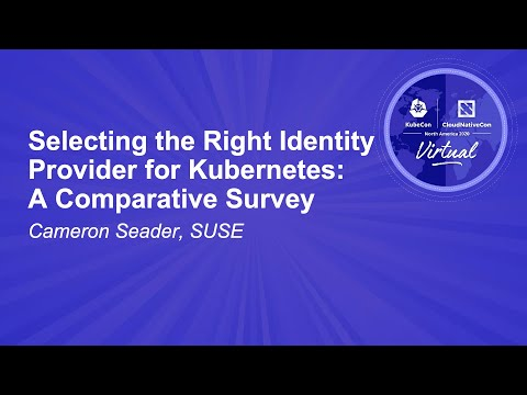 Image thumbnail for talk Selecting the Right Identity Provider for Kubernetes: A Comparative Survey