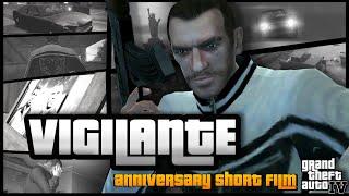 VIGILANTE (GTA 4 10th Anniversary Machinima)