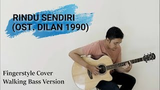 OST Dilan 1990 - Rindu Sendiri - Iqbaal Ramadhan (Fingerstyle Cover - Walking Bass Jazz)