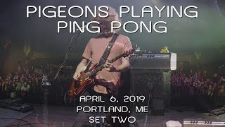 Pigeons Playing Ping Pong: 2019-04-06 - State Theatre; Portland, ME (Set 2) [7-Cam/HD]