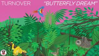 """Turnover   """"Butterfly Dream"""" (Official Audio)"""