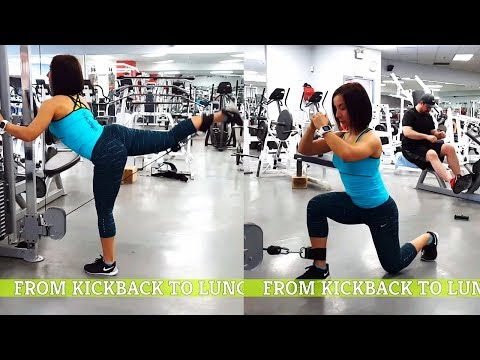 From Cable Kickback to Reverse Lunge