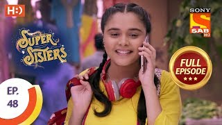 Super Sisters - Ep 48 - Full Episode - 10th October, 2018