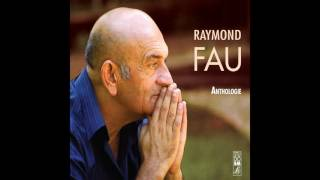 Raymond Fau - Je mets ma main dans ta main