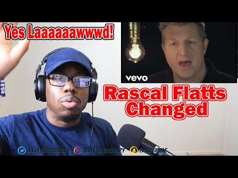 Rascal Flatts - Changed REACTION! LET THE LORD CHANGE YOU
