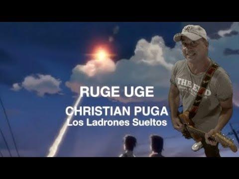 Ruge Uge CHRISTIAN PUGA Los Ladrones Sueltos