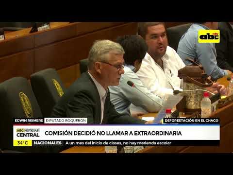 Deforestación del Chaco: Comisión decidió no llamar a extraordinaria
