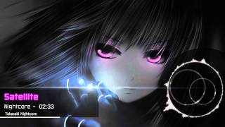 ♫ Nightcore - Satellite