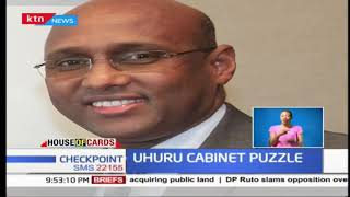 Uhuru's cabinet puzzle |House of Cards
