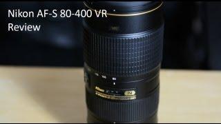 Nikon AF-S 80-400 VR Review