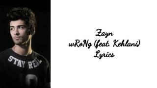 Zayn   WRoNg Ft. Kehlani (1 Hour) Loop + Lyrics